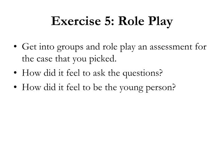 Exercise 5: Role Play