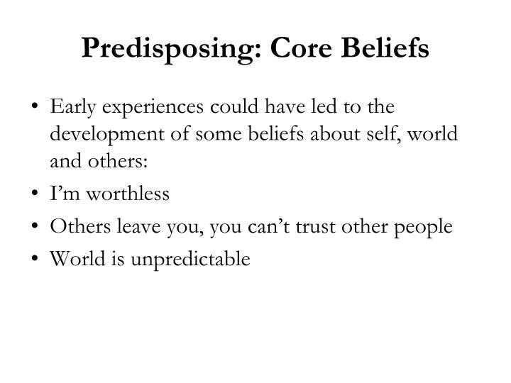 Predisposing: Core Beliefs
