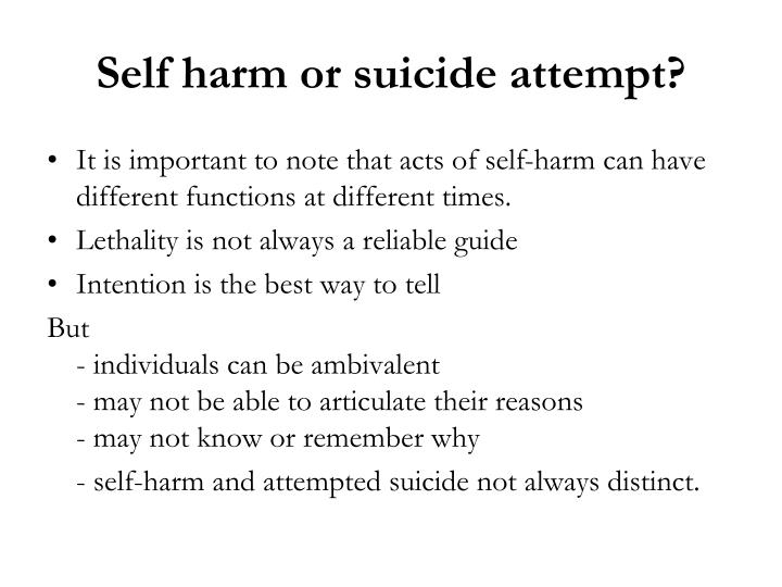 Self harm or suicide attempt?