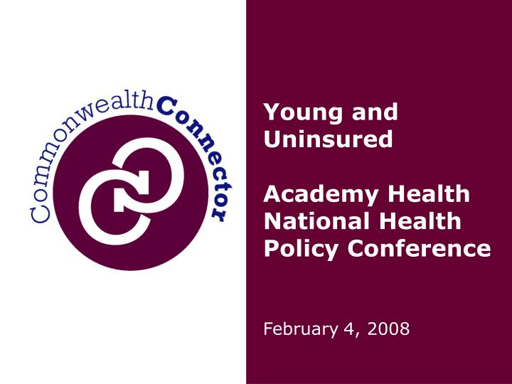 Young and uninsured academy health national health policy conference