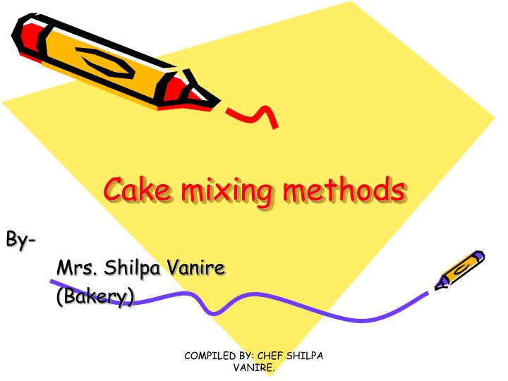 Cake mixing methods