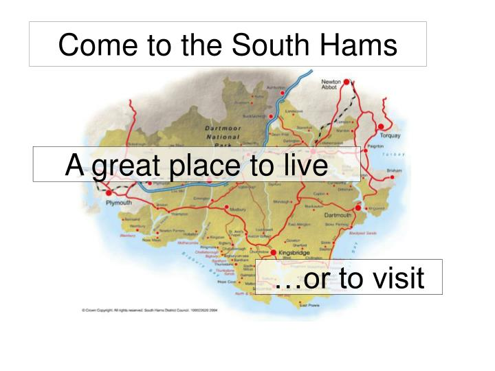 Come to the south hams