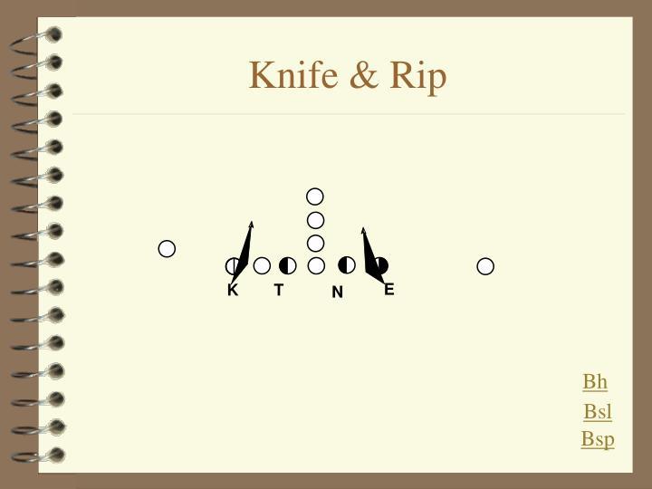 Knife & Rip