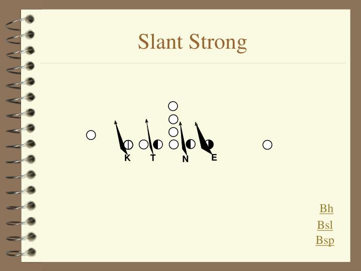 Slant Strong