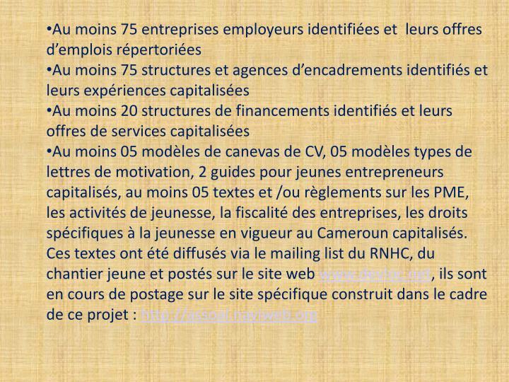 Au moins 75 entreprises employeurs identifiées et  leurs offres d'emplois répertoriées