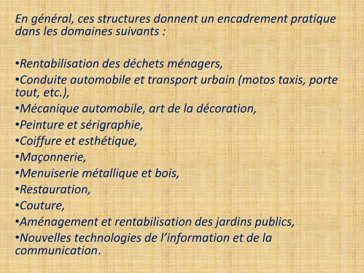 En général, ces structures donnent un encadrement pratique dans les domaines suivants: