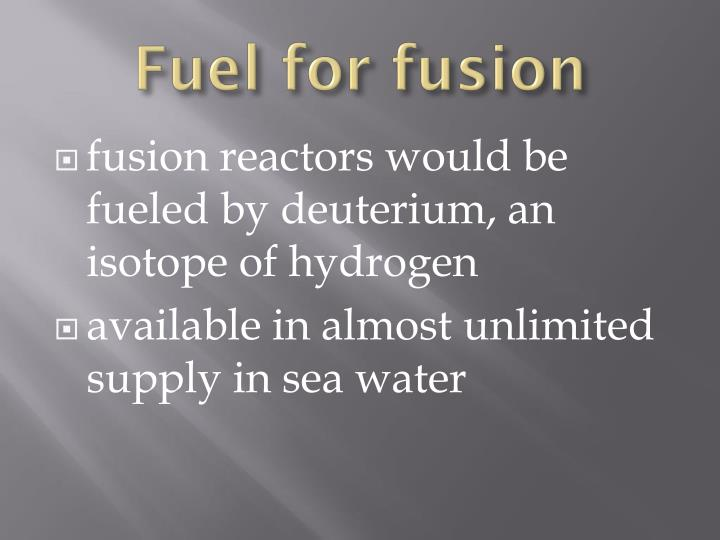 Fuel for fusion