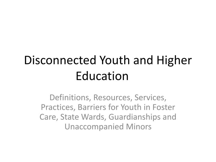 Disconnected Youth and Higher Education