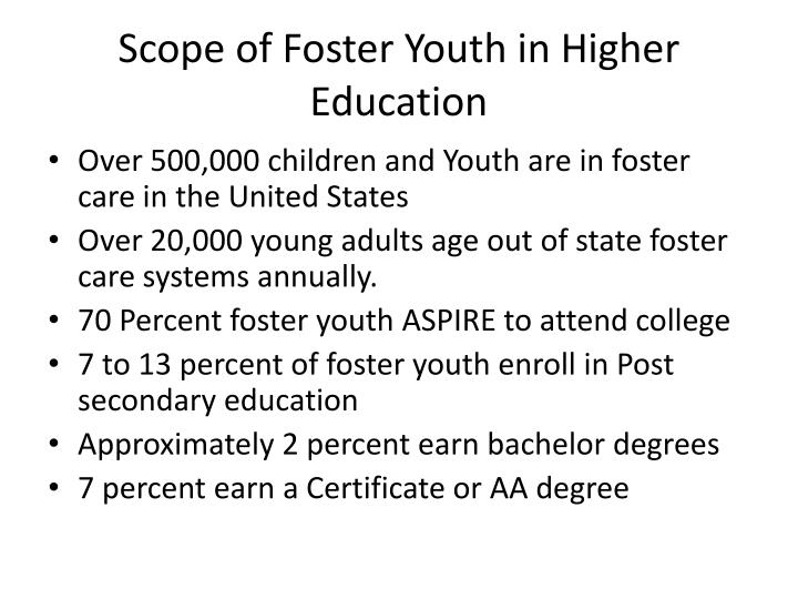 Scope of Foster Youth in Higher Education