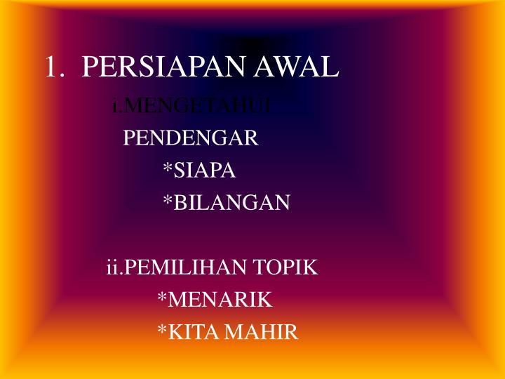 1.  PERSIAPAN AWAL