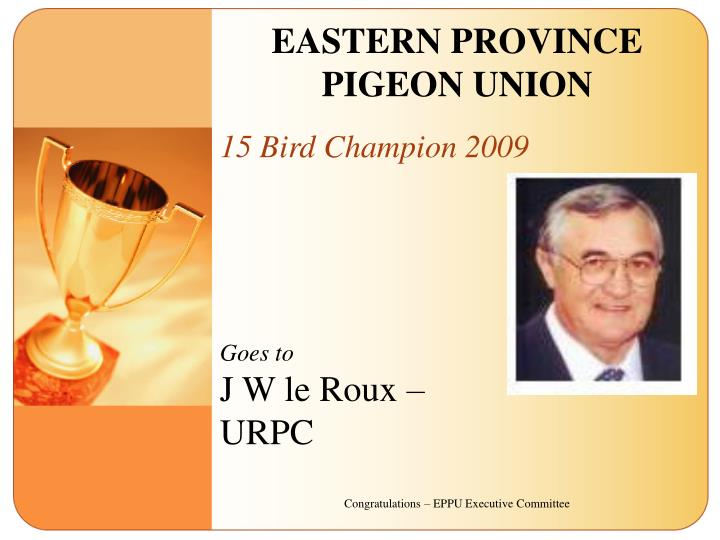 EASTERN PROVINCE PIGEON UNION