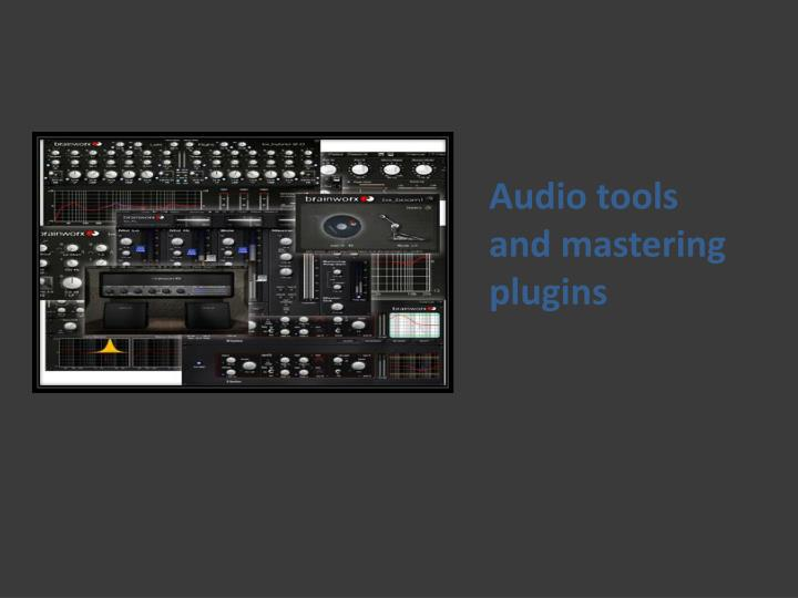 Audio tools and mastering plugins
