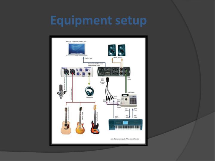 Equipment setup