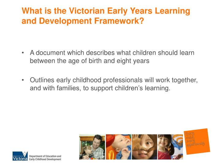 What is the victorian early years learning and development framework