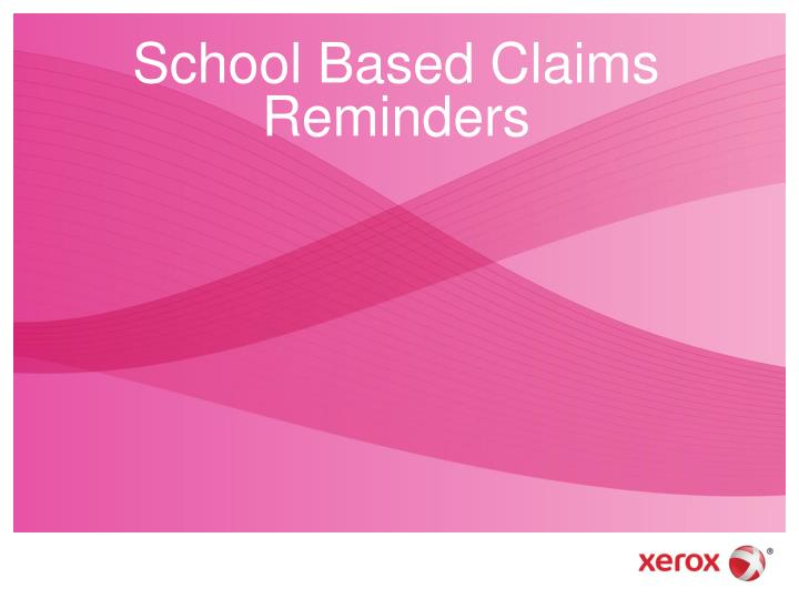 School Based Claims Reminders