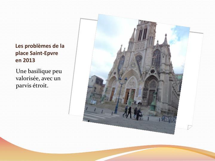 Les problèmes de la place Saint-Epvre en 2013