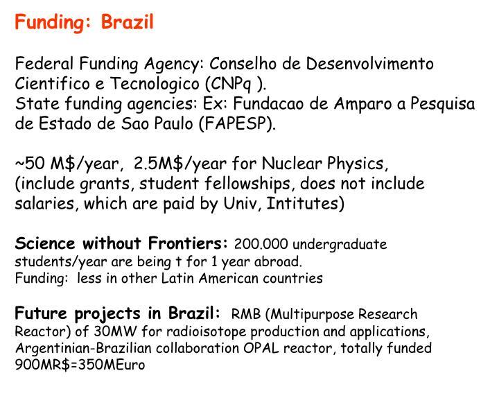 Funding: Brazil