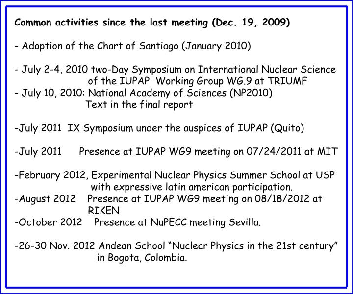 Common activities since the last meeting (Dec. 19, 2009)