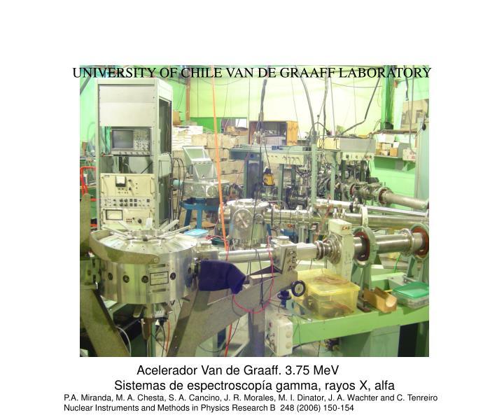 UNIVERSITY OF CHILE VAN DE GRAAFF LABORATORY