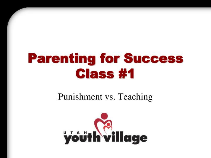 Parenting for success class 1