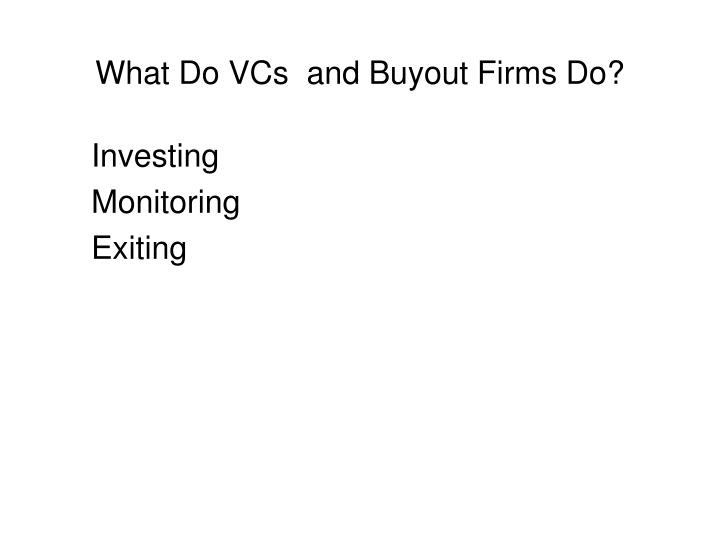 What Do VCs  and Buyout Firms Do?