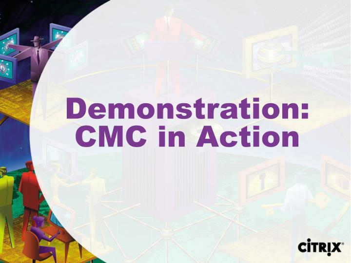 Demonstration: CMC in Action