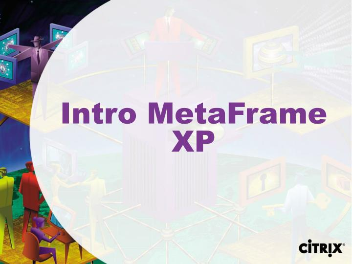 Intro MetaFrame XP