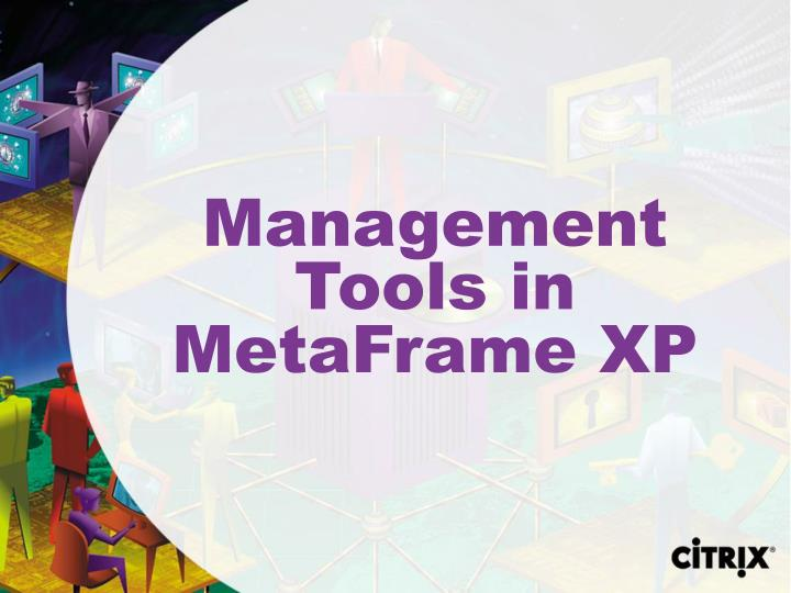 Management Tools in MetaFrame XP