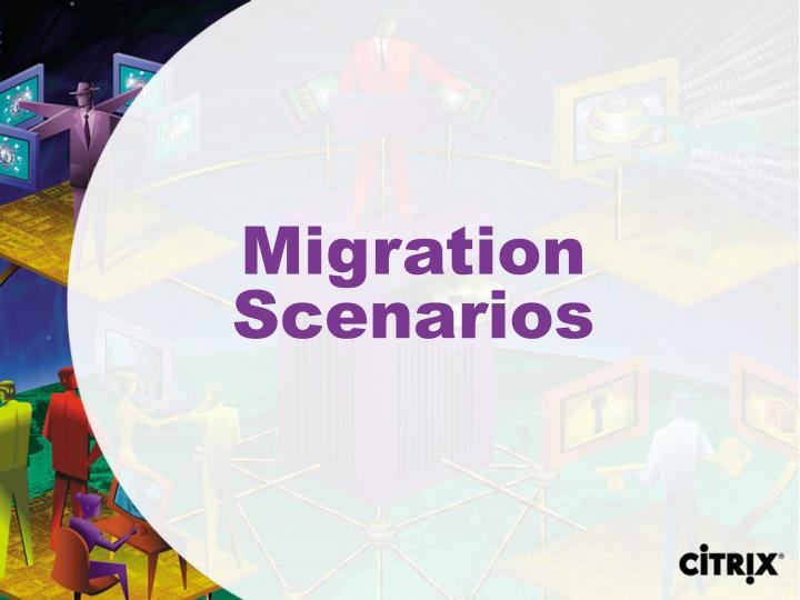 Migration Scenarios