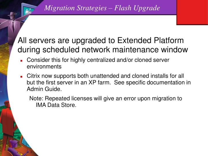 Migration Strategies – Flash Upgrade