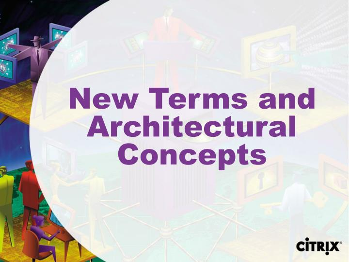 New Terms and Architectural Concepts