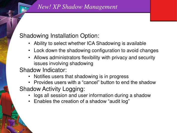 New! XP Shadow Management