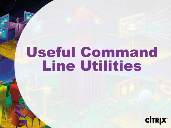 Useful Command Line Utilities