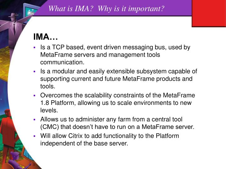 What is IMA?  Why is it important?