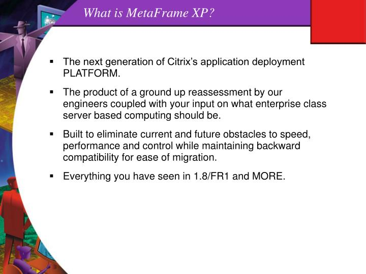 What is MetaFrame XP?