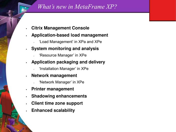What's new in MetaFrame XP?