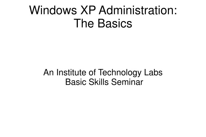 An institute of technology labs basic skills seminar