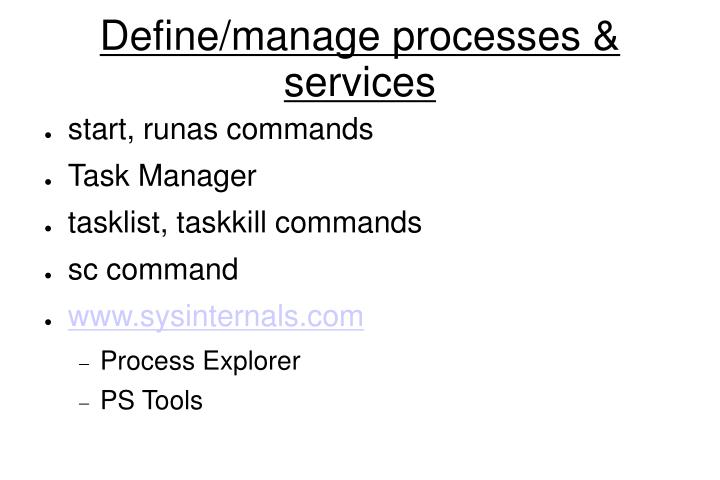 Define/manage processes & services
