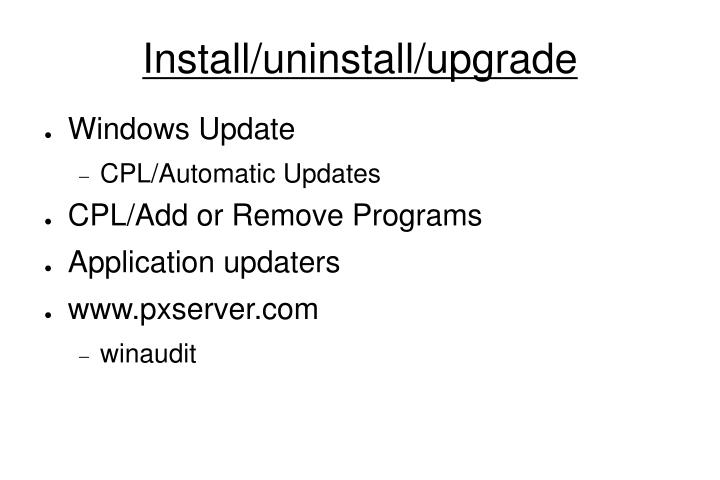Install/uninstall/upgrade