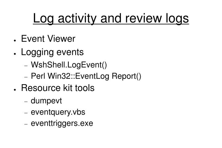 Log activity and review logs