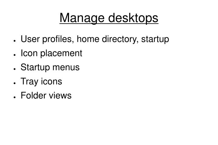 Manage desktops