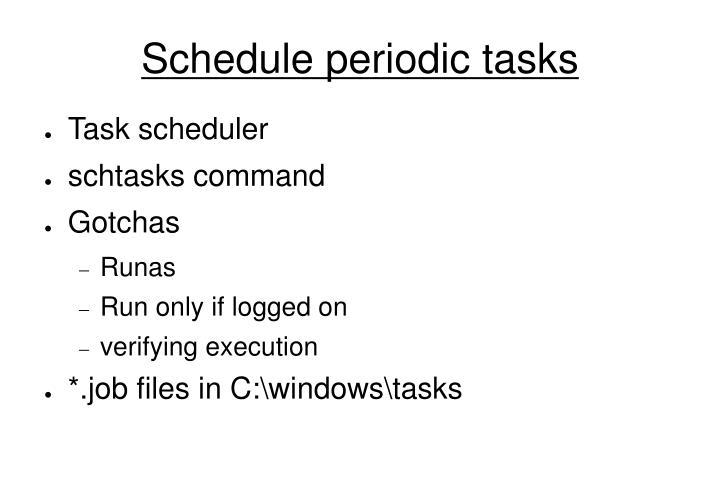 Schedule periodic tasks