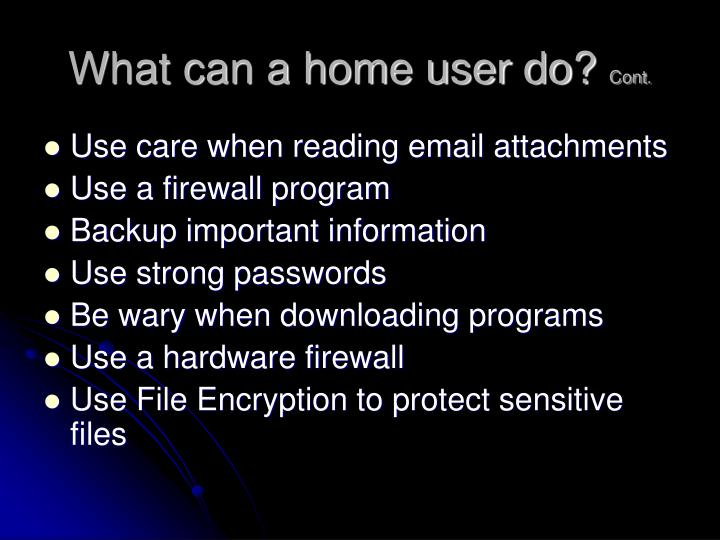 What can a home user do?