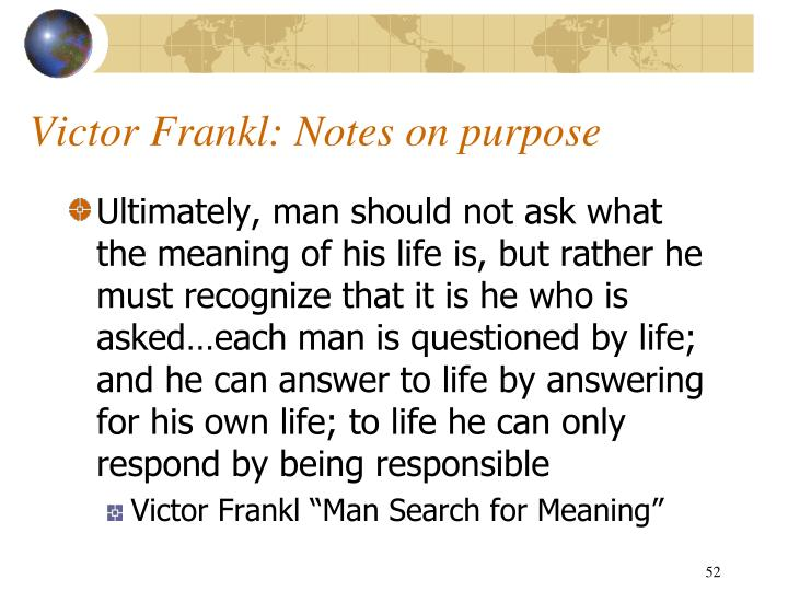 Victor Frankl: Notes on purpose