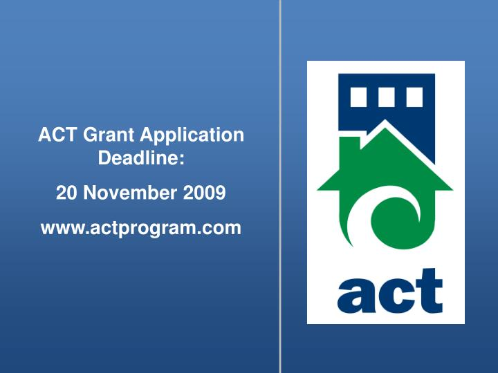 ACT Grant Application Deadline: