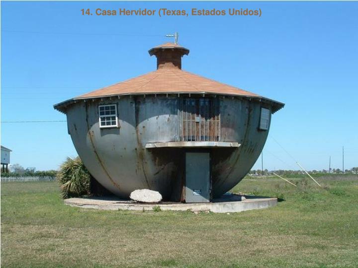 14. Casa Hervidor (Texas, Estados Unidos)