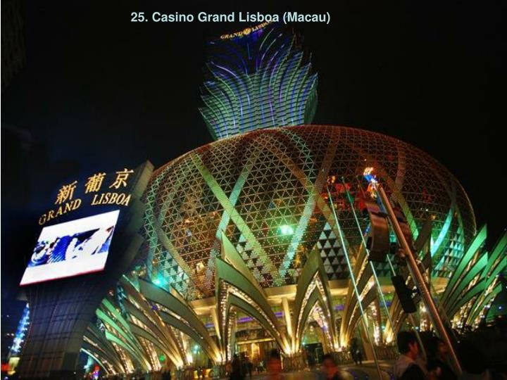 25. Casino Grand Lisboa (Macau)