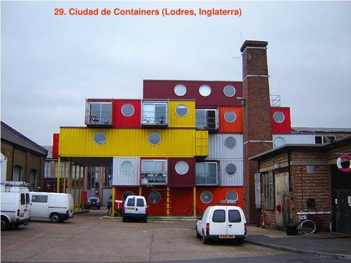 29. Ciudad de Containers (Lodres, Inglaterra)