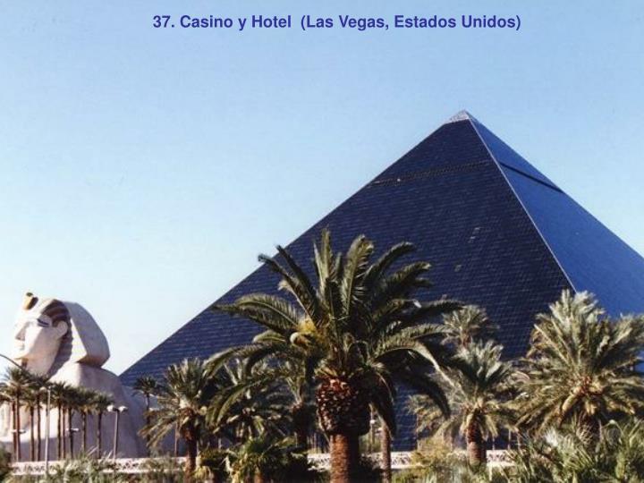37. Casino y Hotel  (Las Vegas, Estados Unidos)