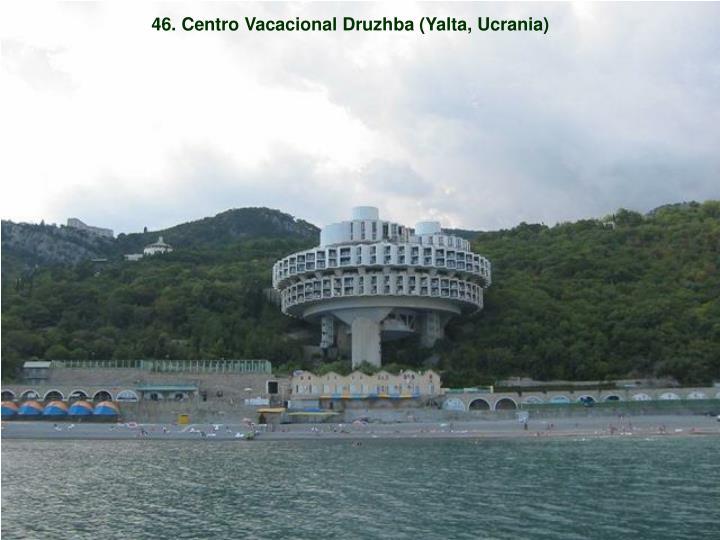 46. Centro Vacacional Druzhba (Yalta, Ucrania)